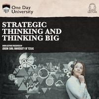 Strategic Thinking and Thinking Big