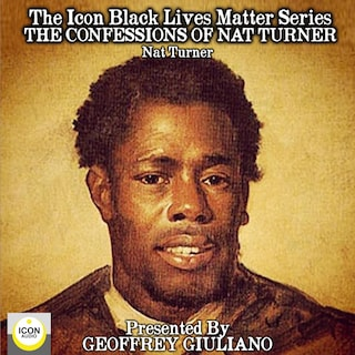 The Icon Black Lives Matter Series; The Confessions of Nat Turner