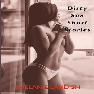 Dirty Sex Short Stories: Explicit Adult Stories Collection