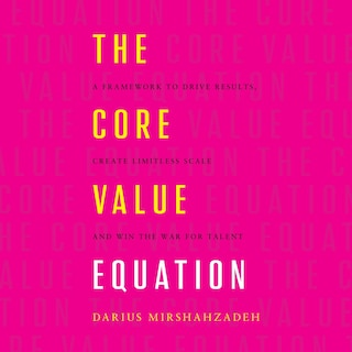 The Core Value Equation