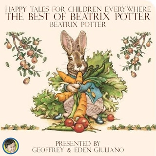 Happy Tales for Children Everywhere; The Best of Beatrix Potter