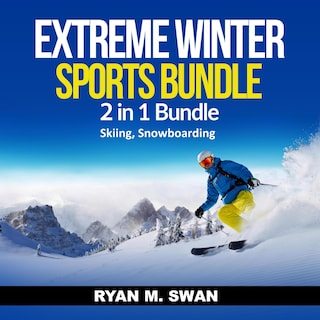 Extreme Winter Sports Bundle: 2 in 1 Bundle, Skiing, Snowboarding