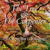 The Tree & The Carpenter
