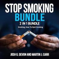 Stop Smoking Bundle: 2 in 1 Bundle, Smoking, How To Quit Smoking