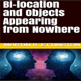Bi-location and Objects Appearing from Nowhere