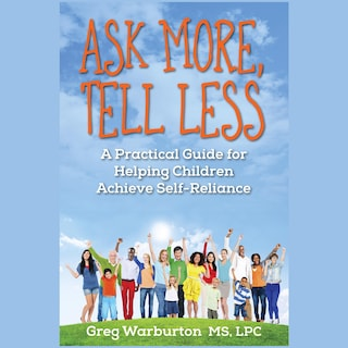Ask More, Tell Less