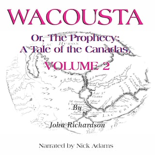 Wacousta or, the prophecy: A Tale of the Canadas  Volume 2