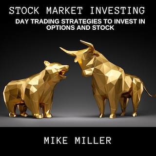 Stock Market Investing - Day Trading Strategies to invest in Options and Stock -