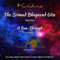 The SRIMAD BHAGAVAD GITA - MADE EASY - A RUN-THROUGH in English