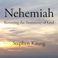 Nehemiah: Restoring the Testimony of God