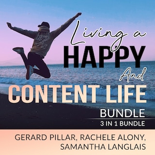 Living a Happy and Content Life Bundle: 3 in 1 Bundle, Authentic Happiness, Joy of Living, and Art of Happiness