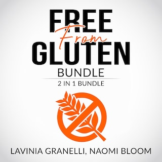 Free From Gluten Bundle: 2 in 1 Bundle, Gluten Free Lifestyle, and Clean Gut