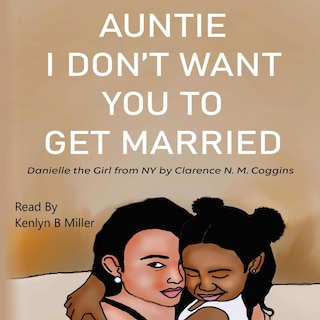 Auntie I Don't Want You To Get Married: Danielle the Girl From New York
