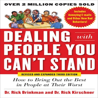 Dealing with People You Can't Stand, How to Bring Out the Best in People at Their Worst Third Edition