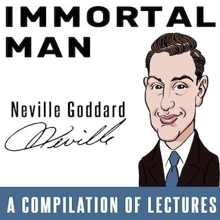 Immortal Man - A Compilation of Lectures