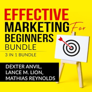 Effective Marketing for Beginners Bundle: 3 in 1, Laws of Marketing, Marketing Plan, and Marketing Made Easy