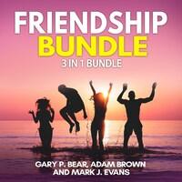 Friendship Bundle: 3 in 1 Bundle, How to Win Friends, Manipulation, Friends Book