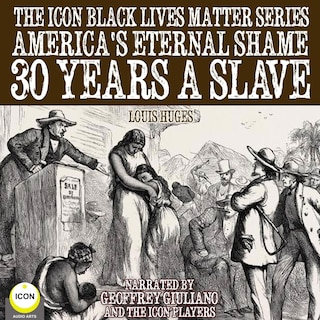 The Icon Black Lives Matter Series, America's Eternal Shame 30 Years A Slave