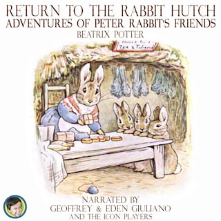 Return to the Rabbit Hutch; Adventures of Peter Rabbit's Friends