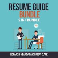 Resume Guide Bundle:  2 in 1 Bundle, Resume Writing, Resume