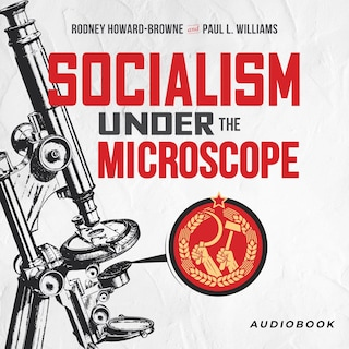 Socialism Under The Microscope
