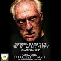 The Original Lost Draft Nicholas Nickleby
