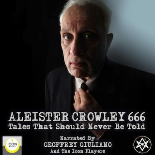 Aleister Crowley 666, Tales That Should Never Be Told