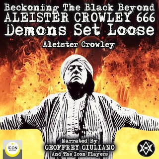 Beckoning the Black Beyond, Aleister Crowley 666, Demons Set Loose