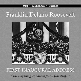 The First Inaugural Address of Franklin Delano Roosevelt