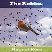 The Robins: A Kids Book