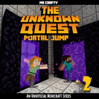 The Unknown Quest Book 2  Portal Jump: An Unofficial Minecraft Series