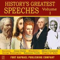 History's Greatest Speeches - Volume I