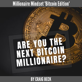 Are You The Next Bitcoin Millionaire?