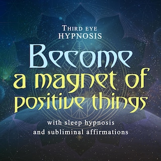 Become a magnet of positive things