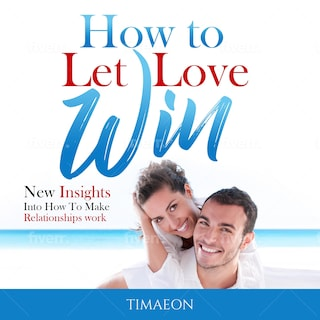 How to Let Love Win!