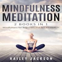 Mindfulness Meditation: 2 Books in 1