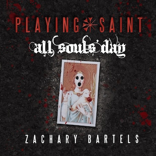 Playing Saint   All Souls' Day