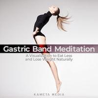 Gastric Band Meditation