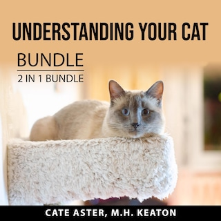 Understanding Your Cat Bundle, 2 in 1 Bundle: Cat Mojo and What Cats Should Eat