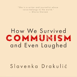 How We Survived Communism & Even Laughed