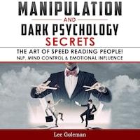 Manipulation and Dark Psychology Secrets