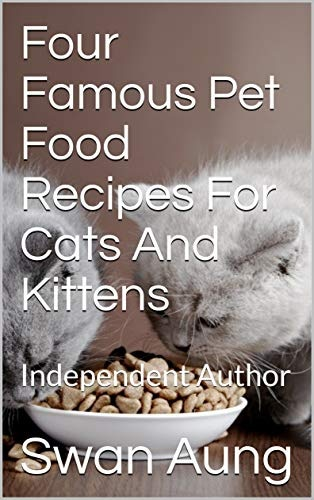 Four Famous Pet Food Recipes For Cats And Kittens