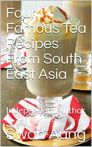 Four Famous Tea Recipes From South East Asia