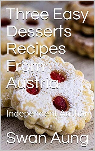 Three Easy Desserts Recipes From Austria