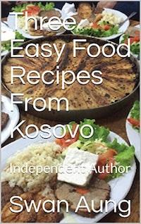 Three Easy Food Recipes From Kosovo