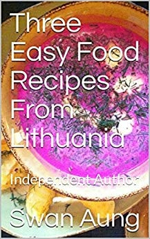 Three Easy Food Recipes From Lithuania