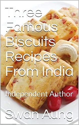 Three Famous Biscuits Recipes From India