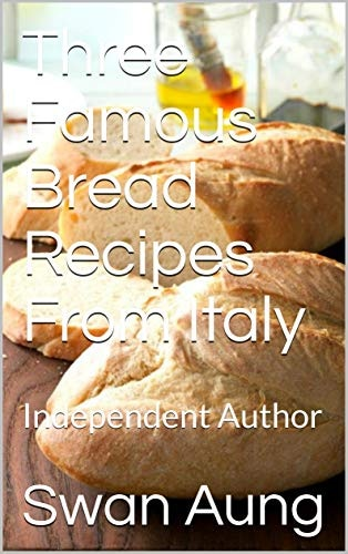 Three Famous Bread Recipes From Italy