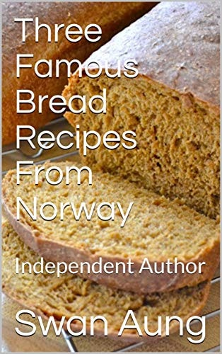 Three Famous Bread Recipes From Norway