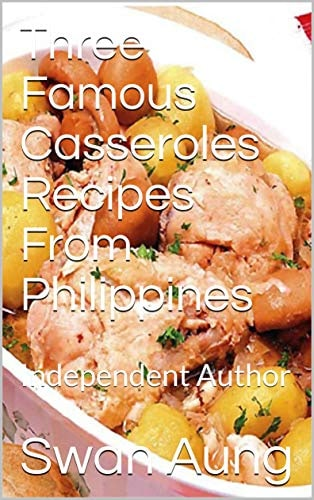 Three Famous Casseroles Recipes From Philippines